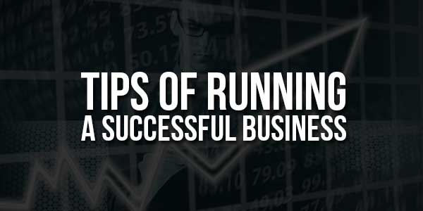 Tips-Of-Running-A-Successful-Business