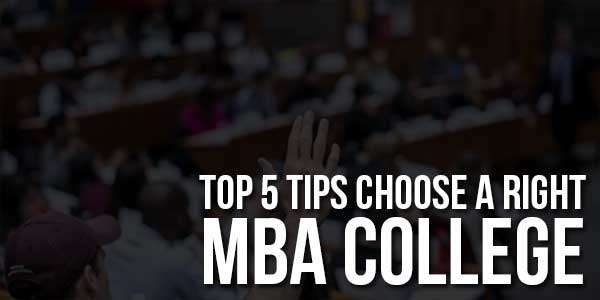 Top-5-Tips-Choose-A-Right-MBA-College