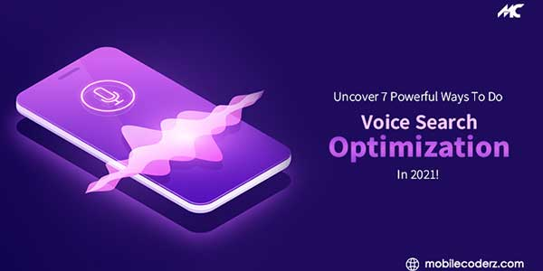Uncover-7-Powerful-Ways-To-Do-Voice-Search-Optimization-In-2021