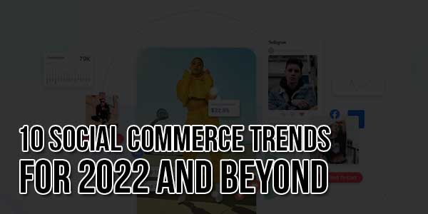 10-Social-Commerce-Trends-For-2021-And-Beyond