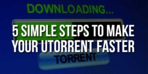 5-Simple-Steps-To-Make-Your-uTorrent-Faster