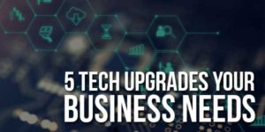 5-Tech-Upgrades-Your-Business-Needs