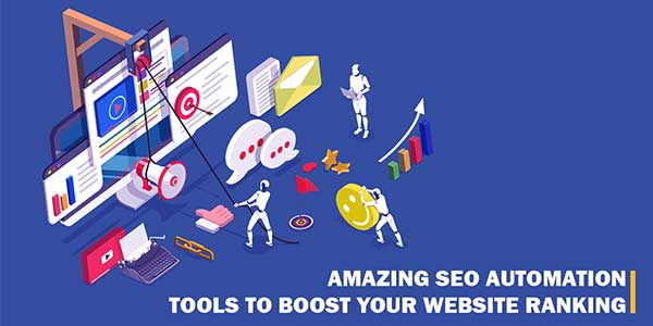 Amazing-SEO-Automation-Tools-To-Boost-Your-Website-Ranking