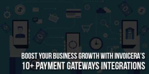 Boost-Your-Business-Growth-With-Invoiceras-10+-Payment-Gateways-Integrations