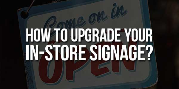 How-To-Upgrade-Your-In-Store-Signage