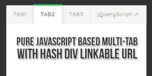 Pure-JavaScript-Based-Multi-Tab-With-Hash-DIV-Linkable-URL